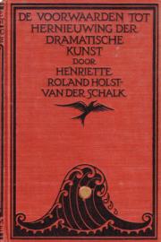 Henriëtte Roland Holst-van der Schalk - De voorwaarden tot hernieuwing der dramatische kunst