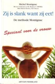 Michel Montignac - Zij is slank wat zij eet!