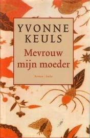 Yvonne Keuls - Mevrouw mijn moeder