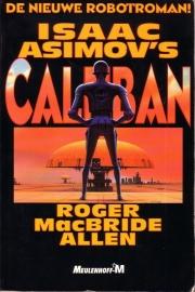 Roger MacBride Allen - Isaac Asimov`s Caliban