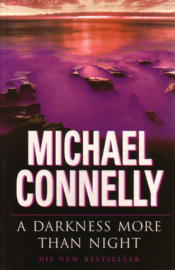 Michael Connelly - A Darkness More than Night