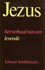 Edward Schillebeeckx - Jezus, het verhaal van een levende