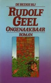 Rudolf Geel - Ongenaakbaar