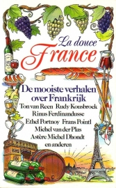 La douce France - De mooiste verhalen over Frankrijk