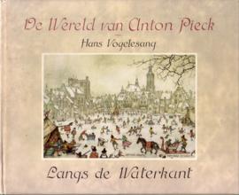Hans Vogelesang - De Wereld van Anton Pieck: Langs de waterkant