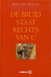 Rudi van Dantzig - De bruid staat rechts van u