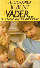 Peter Roorda - Je bent vader ...