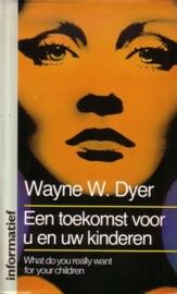 Wayne Dyer - Een toekomst voor u en uw kinderen
