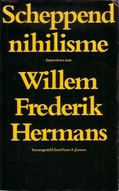 Scheppend nihilisme - Interviews met Willem Frederik Hermans