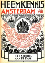 Heemkennis Amsterdam - deel VIII: Het raadhuis van Amsterdam