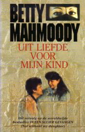 Betty Mahmoody - In een sluier gevangen + Uit liefde voor mijn kind