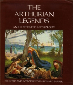 The Arthurian Legends - An Illustrated Anthology
