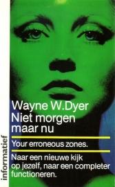 Wayne W. Dyer - Niet morgen, maar nu