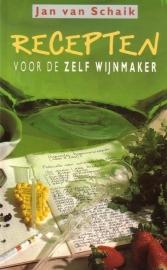 Jan van Schaik - Recepten voor de zelf wijnmaker