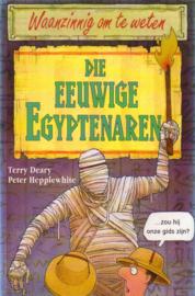 Waanzinnig om te weten: Terry Deary/Peter Hepplewhite - Die eeuwige Egyptenaren