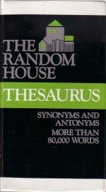 The Random House Thesaurus - A Dictionary of Synonyms and Antonyms