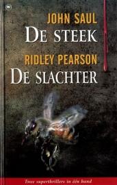 John Saul - De steek/Ridley Pearson - De slachter
