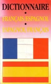 Dictionnaire Français/Espagnol-Espagnol/Français - Francès/Español-Español/Francès