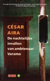 Cesar Aira - De nachtelijke invallen van ambtenaar Varamo