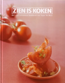 Zien is Koken - Het vier-seizoenen-kookboek van Super De Boer