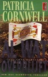Patricia Cornwell - Al wat overblijft
