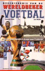 François Colin/Lex Muller - Geschiedenis van de wereldbeker voetbal