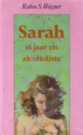 Robin S. Wagner - Sarah, 16 jaar en alcoholiste