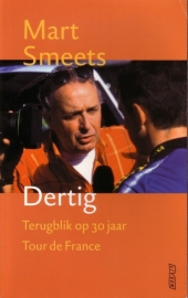 Mart Smeets - Dertig [Terugblik op 30 jaar Tour de France]