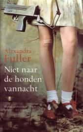 Alexandra Fuller - Niet naar de honden vannacht