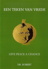 Dr. Robert - Een teken van vrede: Give peace a chance
