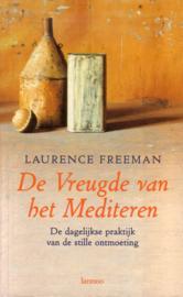 Laurence Freeman - De Vreugde van het Mediteren