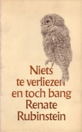 Renate Rubinstein - Niets te verliezen en toch bang