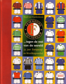Ruud van Vrijaldenhoven - Feyenoord tegen de rest van de wereld