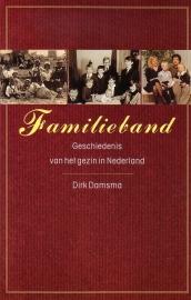 Dirk Damsma - Familieband: Geschiedenis van het gezin in Nederland