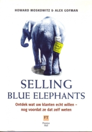 Howard Moskowitz & Alex Gofman - Selling Blue Elephants