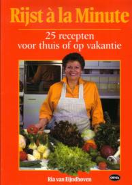 Ria van Eijndhoven - Rijst à la Minute: 25 recepten voor thuis of op vakantie