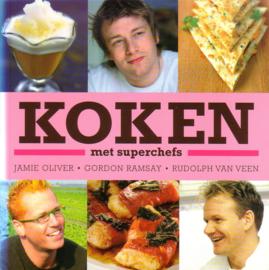 Koken met superchefs - Jamie Oliver, Gordon Ramsey, Rudolph van Veen