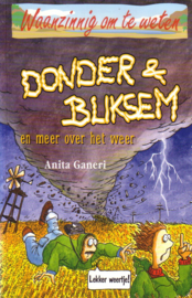 Waanzinnig om te weten: Anita Ganeri - Donder & Bliksem, en meer over het weer