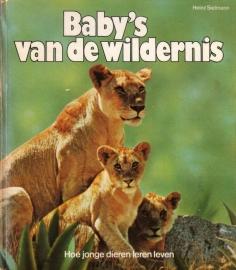 Heinz Sielmann - Baby`s van de wildernis [plaatjesalbum]