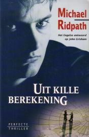 Michael Ridpath - Uit kille berekening + De stroman