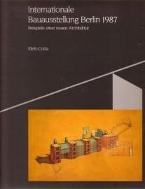 Internationale Bauausstellung Berlin 1987 - Beispiele einer neuen Architektur