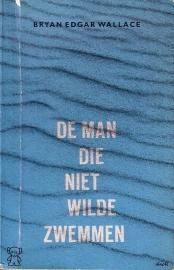 Bryan Edgar Wallace - De man die niet wilde zwemmen