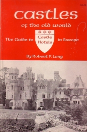 Castles of the Old World - The Guide to Castle Hotels in Europe