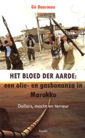 Gé Boorman - Het bloed der aarde: een olie- en gasbonanza in Marokko