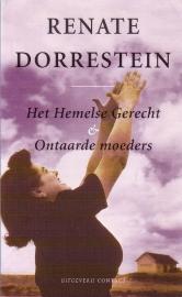 Renate Dorrestein - Het Hemelse Gerecht & Ontaarde moeders