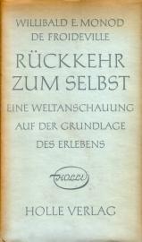 Willibald E. Monod de Froideville - Rückkehr zum Selbst