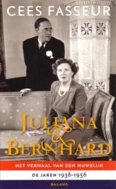 Cees Fasseur - Juliana & Bernhard: Het verhaal van een huwelijk, de jaren 1936-1956