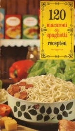 120 macaroni- en spaghettirecepten van Nederlandse huisvrouwen