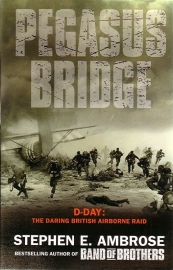 Stephen E. Ambrose - Pegasus Bridge