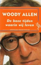 Woody Allen - De boze tijden waarin wij leven